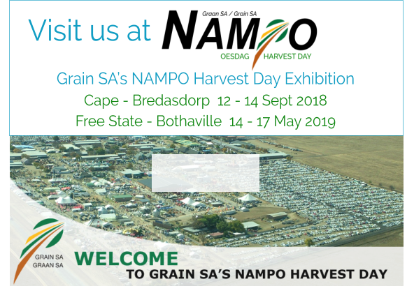 Grain SA's NAMPO Harvest Day Exhibition Cape - Bredasdorp  12 - 14 Sept 2018 Free State - Bothaville  14 - 17 May 2019 Visit us at
